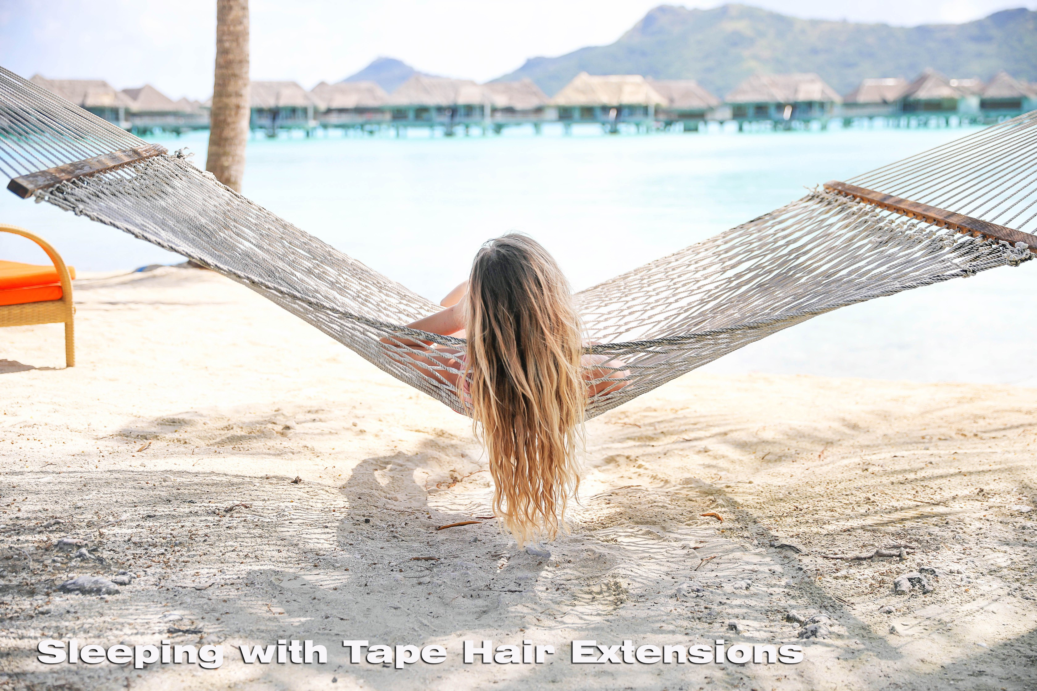 Everything You Need to Know About Sleeping with Tape Hair Extensions